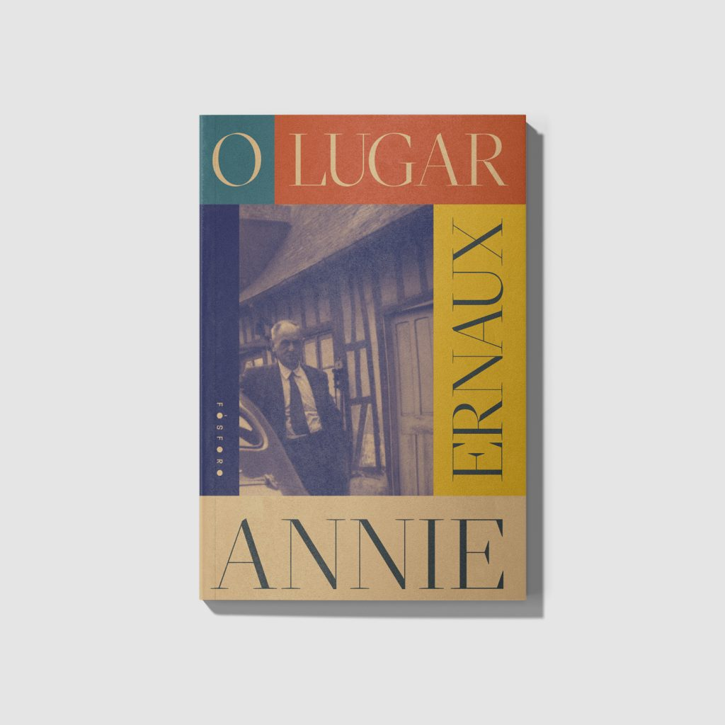 O lugar, por Annie Ernaux. Fósforo Editora, 2021. Prêmio Renaudot.